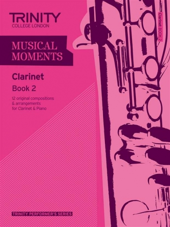 Musical Moments Clarinet Book 2: Clarinet & Piano (Trinity College)