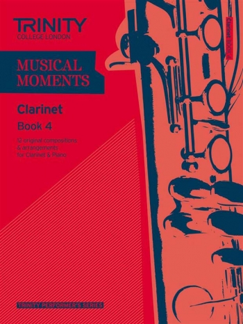 Musical Moments Clarinet Book 4: Clarinet & Piano (Trinity College)