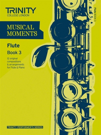 Musical Moments Flute Book 3: Flute & Piano (Trinity College)