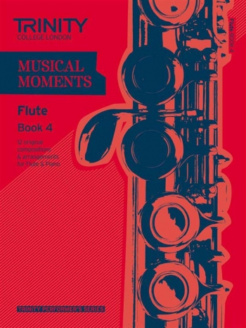 Musical Moments Flute Book 4: Flute & Piano (Trinity College)