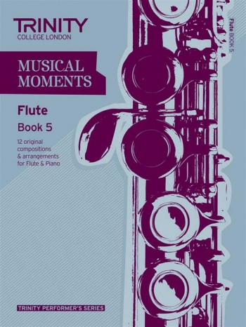 Musical Moments Flute Book 5: Flute & Piano (Trinity College)