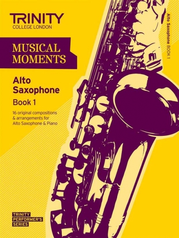 Musical Moments Alto Saxophone Book 1: Alto Saxophone & Piano  (Trinity College)