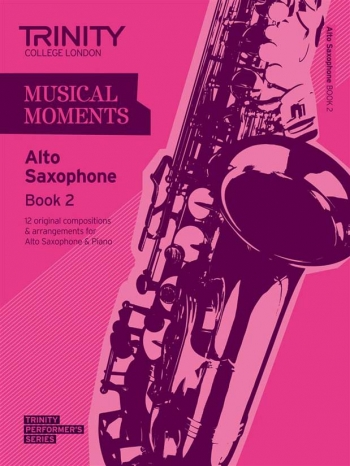 Musical Moments Alto Saxophone Book 2: Alto Saxophone & Piano  (Trinity College)