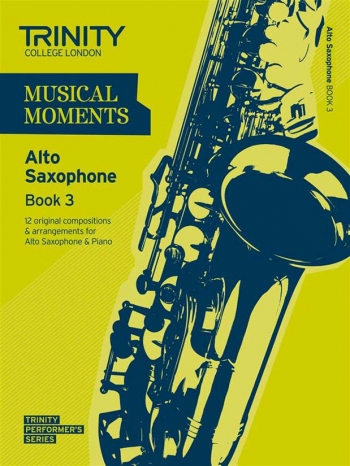 Musical Moments Alto Saxophone Book 3: Alto Saxophone & Piano  (Trinity College)