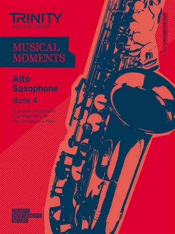 Musical Moments Alto Saxophone Book 4: Alto Saxophone & Piano  (Trinity College)