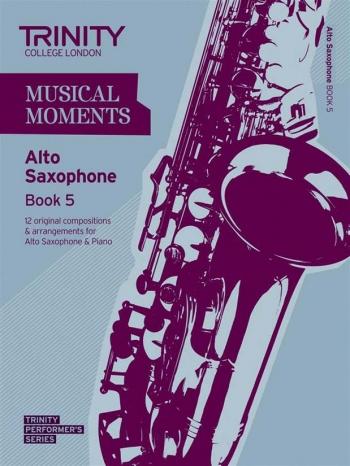 Musical Moments Alto Saxophone Book 5: Alto Saxophone & Piano  (Trinity College)