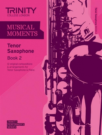 Musical Moments Tenor Saxophone Book 2: Tenor Saxophone & Piano (Trinity College)
