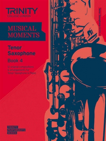 Musical Moments Tenor Saxophone Book 4: Tenor Saxophone & Piano (Trinity College)