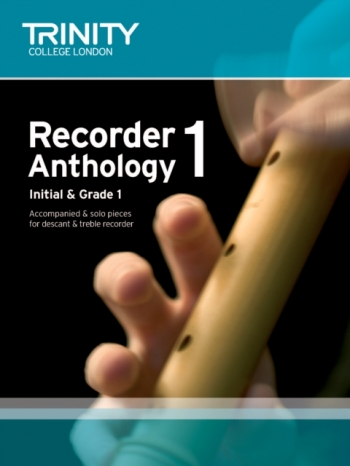 Trinity College London Recorder Anthology Book 1: Initial & Grade : Descant Or Treble & Piano