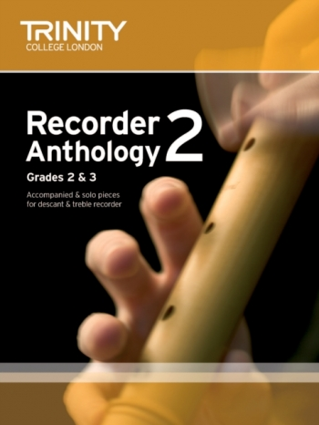 Trinity College London Recorder Anthology Book 2: Grade 2 & 3: Descant Or Treble & Piano