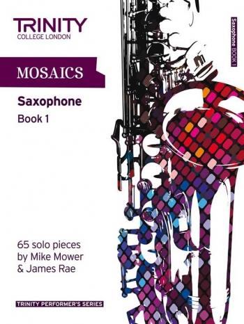 Mosaics: Alto/Tenor Solo Saxophone: Book 1 (Trinity College)