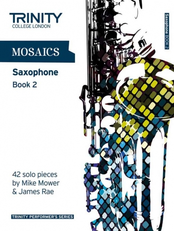 Mosaics: Alto/Tenor Solo Saxophone: Book 2 (Trinity College)