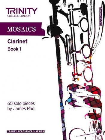 Mosaics: Clarinet: Book 1 Clarinet (Trinity College)