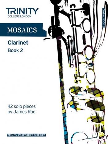 Mosaics: Clarinet: Book 2 Clarinet (Trinity College)