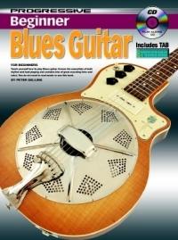 Progressive Beginner Blues Guitar: Book & cd (Gelling)