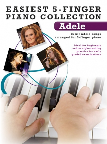 Easiest 5 Finger Piano Collection: Adele: 15 Hit Songs: Piano