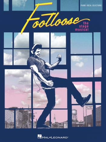 Footloose: Stage Musical: Piano Vocal Guitar