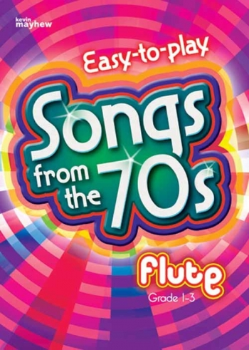 Easy To Play Songs From The 70s: Grade 1-3: Flute & Piano