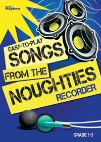 Easy To Play Songs From The Noughties: Grade 1-3: Recorder & Piano