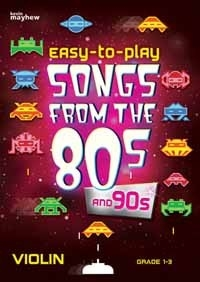Easy To Play Songs From The 80s And 90s: Grade 1-3: Violin & Piano