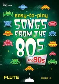 Easy To Play Songs From The 80s And 90s: Grade 1-3: Flute & Piano