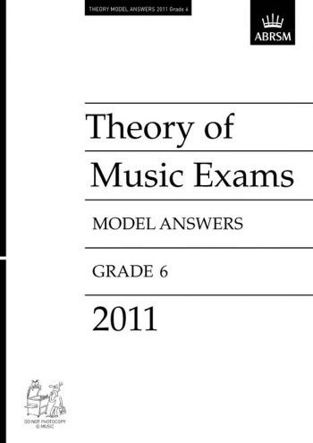 ABRSM: Music Theory Past Papers 2011 Model Answers Grade 6
