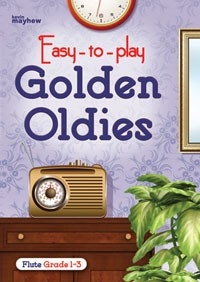 Easy To Play Golden Oldies Grade 1-3: Flute And Piano