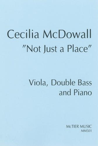 Not Just A Place: Viola Double Bass And Piano