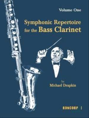 Symphonic Repertoire For The Bass Clarinet Vol 1