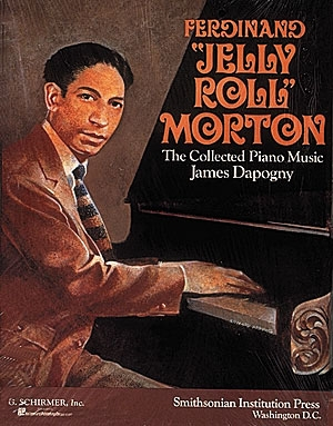 Jelly Roll Morton: The Collected Piano Music