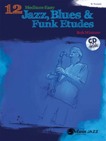 12 Medium Easy Jazz Blues & Funk Etudes: Trumpet