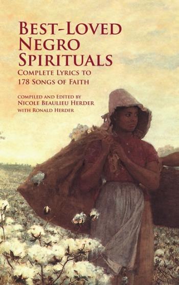 Best-Loved Negro Spirituals - Complete Lyrics To 178 Songs Of Faith