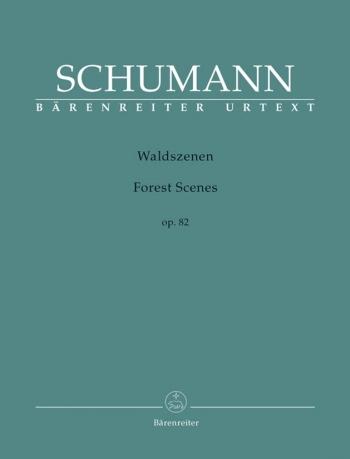 Waldszenen: Forest Scenes: Op.82: Piano (Barenreiter)