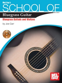 Mel Bays School Of Bluegrass Guitar: Bluegrass Ballads And Waltzes