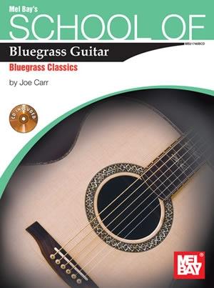 Mel Bays School Of Bluegrass Guitar: Bluegrass Classics