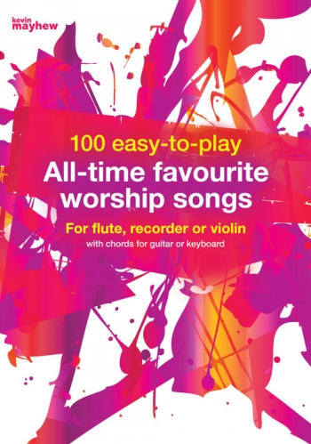100 Easy To Play All Time Favourite Worship Songs: Flute/Recorder Or Violin