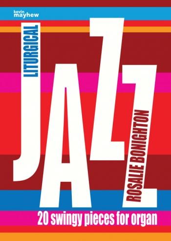 Liturgical Jazz: 20 Swingy Pieces: Organ