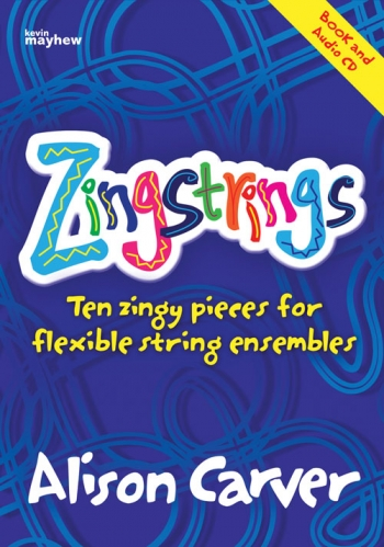 Zingstrings: 10 Zingy Pieces: Flexible String Ensemble