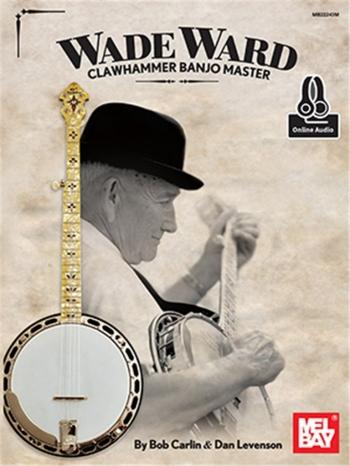 Wade Ward: Clawhammer Banjo Master