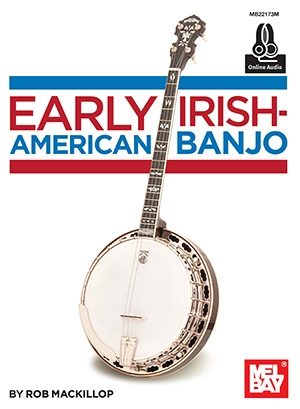 Early Irish-American Banjo: Book & Download (MacKillop)