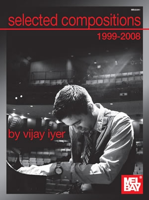Iyer: Selected Compositions 1999 - 2008
