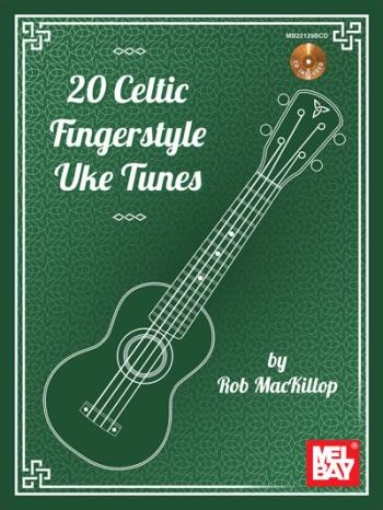 20 Celtic Fingerstyle Uke Tunes: Ukulele: Bk&Cd