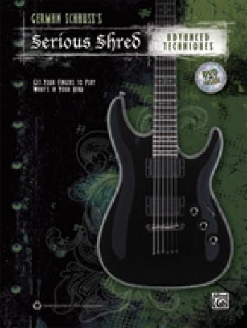 Serious Shred: Advanced Techniques: Book & Dvd