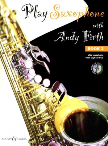 Play Saxophone With Andy Firth: Book 2