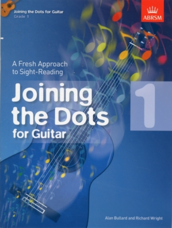 Joining The Dots: Guitar: Book 1: Fresh Approach To Sight-Reading
