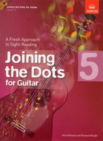 Joining The Dots: Guitar: Book 5: Fresh Approach To Sight-Reading