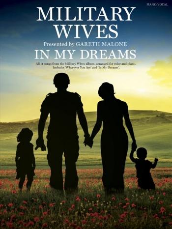 Military Wives (Gareth Malone): In My Dreams