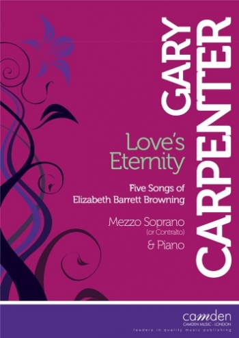 Loves Eternity: Five Songs Of Elizabeth Barrett Browning: Mezzo Soprano And Piano