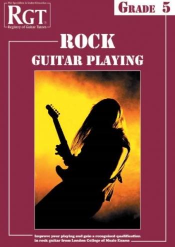 Registry Of Guitar Tutors: Rock Guitar Playing: Grade 5