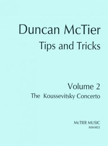 Tips And Tricks Volume 2 - The Koussevitsky Concerto: Double  Bass